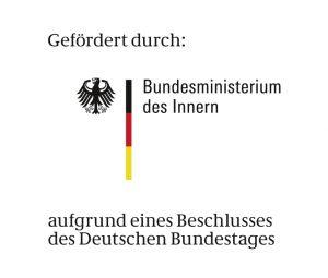 Gefördert durch: Bundesministerium des Innern aufgrund eines Beschlusses des Deutschen Bundestages